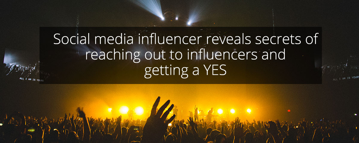Social media influencer reveals secrets of reaching out to influencers and getting a YES